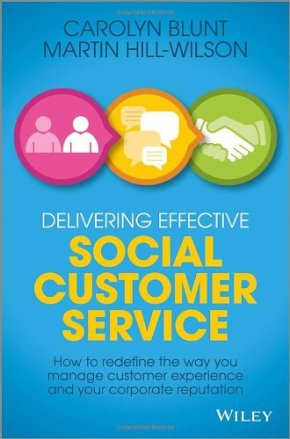 Book Review – Delivering Effective Social Customer Service: How to Redefine the Way You Manage Customer Experience and Your Corporate Reputation
